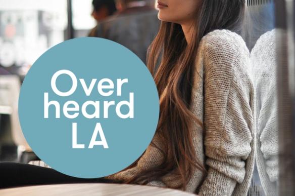 overheard LA.jpg